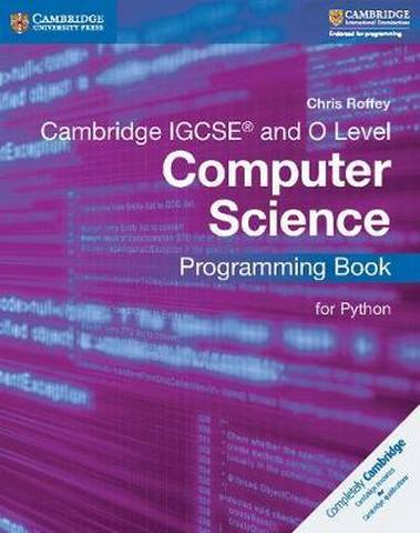 Cambridge International IGCSE: Cambridge IGCSE (R) and O Level Computer Science Programming Book for Python - Chris Roffey