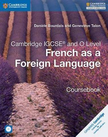 Cambridge International IGCSE: Cambridge IGCSE (R) and O Level French as a Foreign Language Coursebook with Audio CDs (2) - Daniele Bourdais