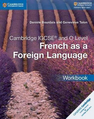 Cambridge International IGCSE: Cambridge IGCSE (R) and O Level French as a Foreign Language Workbook - Daniele Bourdais