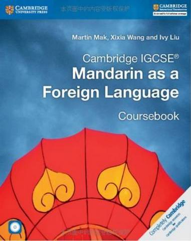 Cambridge International IGCSE: Cambridge IGCSE (R) Mandarin as a Foreign Language Coursebook with Audio CDs (2) - Martin Mak