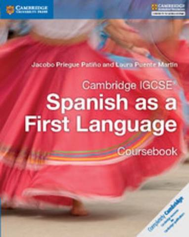 Cambridge International IGCSE: Cambridge IGCSE (R) Spanish as a First Language Coursebook - Jacobo Priegue Patino