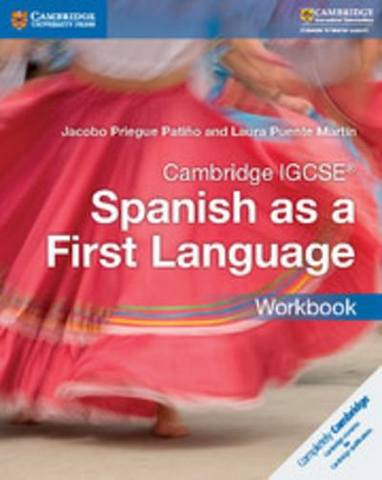 Cambridge International IGCSE: Cambridge IGCSE (R) Spanish as a First Language Workbook - Jacobo Priegue Patino