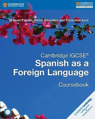 Cambridge International IGCSE: Cambridge IGCSE (R) Spanish as a Foreign Language Coursebook with Audio CD - Manuel Capelo