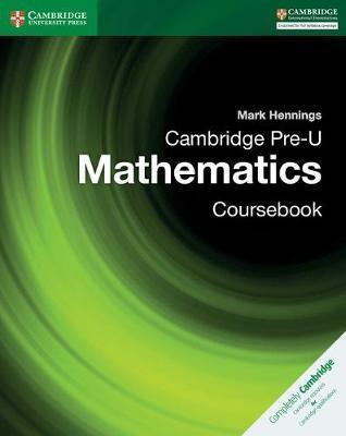 Pre-U: Cambridge Pre-U Mathematics Coursebook - Mark Hennings