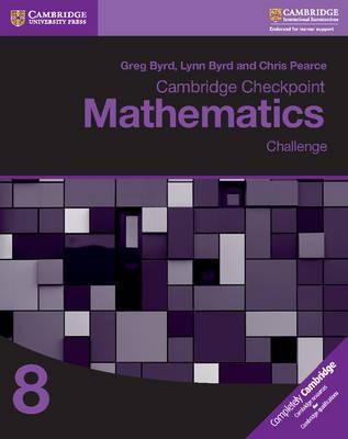 Cambridge Checkpoint Mathematics Challenge Workbook 8 - Greg Byrd