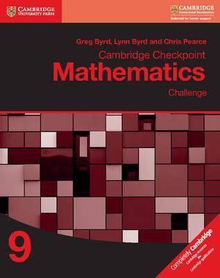 Cambridge Checkpoint Mathematics Challenge Workbook 9 - Greg Byrd