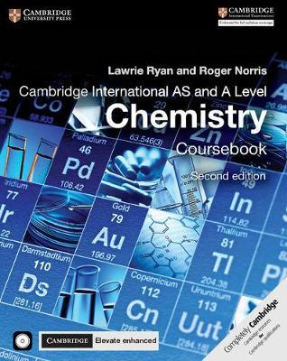 Cambridge International AS and A Level Chemistry Coursebook with CD-ROM and Cambridge Elevate Enhanced Edition (2 Years) - Lawrie Ryan