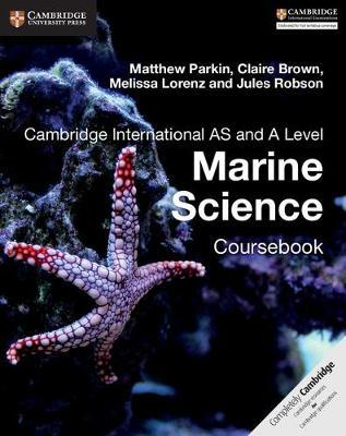 Cambridge International AS and A Level Marine Science Coursebook - Matthew Parkin