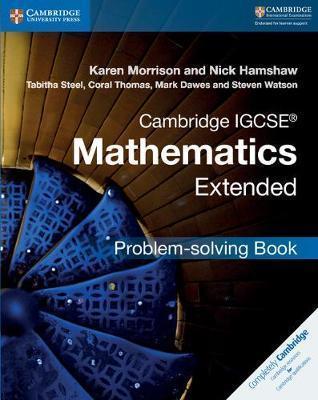 Cambridge International IGCSE: Cambridge IGCSE (R) Mathematics Extended Problem-solving Book - Karen Morrison
