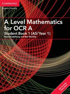 AS/A Level Mathematics for OCR: A Level Mathematics for OCR A Student Book 1 (AS/Year 1) with Cambridge Elevate Edition (2 Years) - Vesna Kadelburg