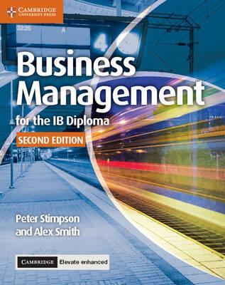 Business Management for the IB Diploma Coursebook with Cambridge Elevate Enhanced Edition (2 Years) - Peter Stimpson