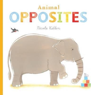 Animal Opposites - Nicola Killen
