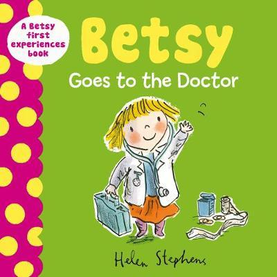Betsy Goes to the Doctor - Helen Stephens