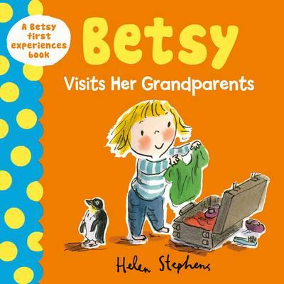 Betsy Visits Her Grandparents - Helen Stephens