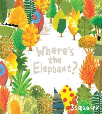 Where's the Elephant? - Barroux