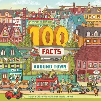 100 Facts Around Town - Clive Gifford