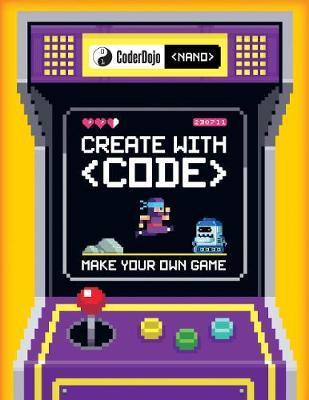 CoderDojo Nano: Make Your Own Game: Create with Code - Jurie Horneman
