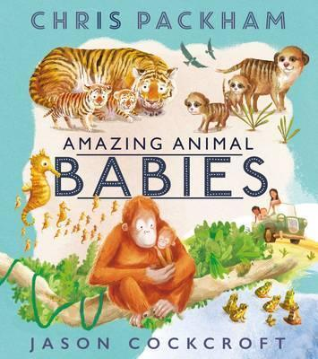 Amazing Animal Babies - Chris Packham