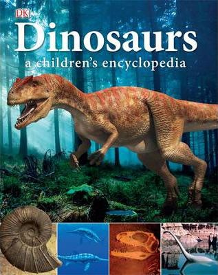 Dinosaurs A Children's Encyclopedia - DK