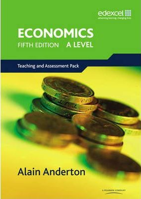 A Level Economics for Edexcel Teaching and Assessment Pack - Alain Anderton