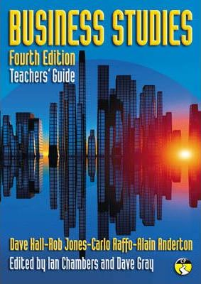 Business Studies Teacher's Guide: Fourth edition - Dave Hall