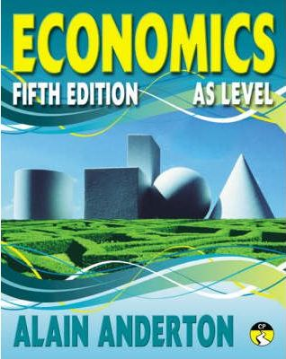 AS Level Economics Student Book: AS level Fifth edition - Alain Anderton