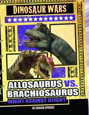 Allosaurus vs Brachiosaurus: Might Against Height - Michael O'Hearn