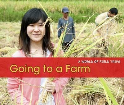 Going to a Farm - Rebecca Rissman