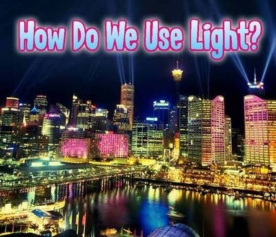 How Do We Use Light? - Daniel Nunn