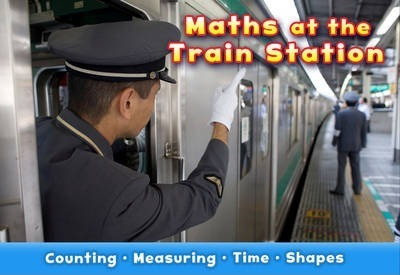 Maths at the Train Station - Tracey Steffora
