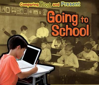 Going to School: Comparing Past and Present - Rebecca Rissman
