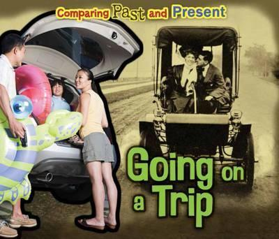 Going on a Trip: Comparing Past and Present - Rebecca Rissman