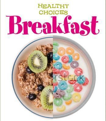 Breakfast: Healthy Choices - Vic Parker