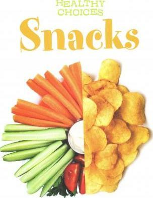 Snacks: Healthy Choices - Vic Parker
