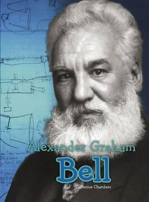 Alexander Graham Bell - Catherine Chambers