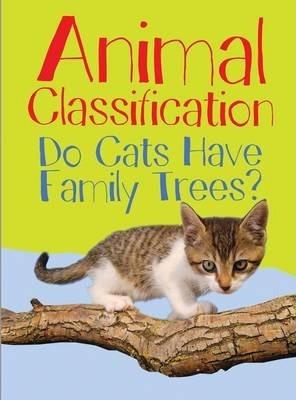 Animal Classification: Do Cats Have Family Trees? - Eve Hartman
