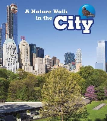 A Nature Walk in the City - Louise Spilsbury