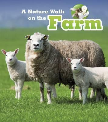 A Nature Walk on the Farm - Louise Spilsbury