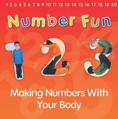 Number Fun: Making Numbers With Your Body - Isabel Thomas
