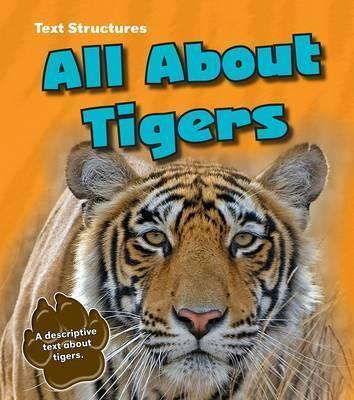 All About Tigers: A Description Text - Phillip W. Simpson
