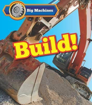 Big Machines Build! - Catherine Veitch