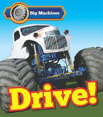 Big Machines Drive! - Catherine Veitch