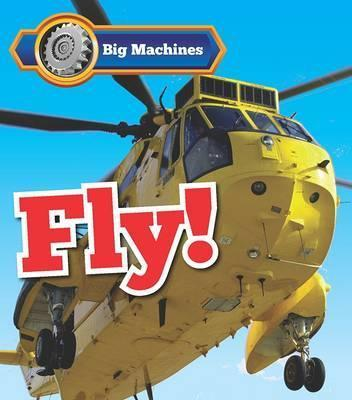 Big Machines Fly! - Catherine Veitch