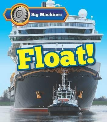 Big Machines Float! - Catherine Veitch