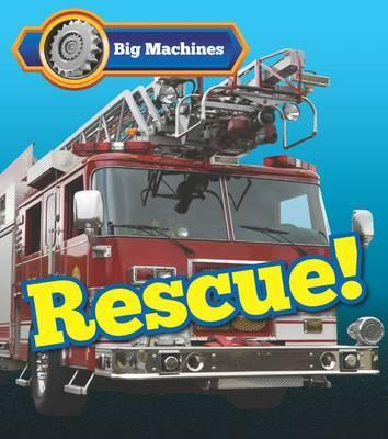 Big Machines Rescue! - Catherine Veitch