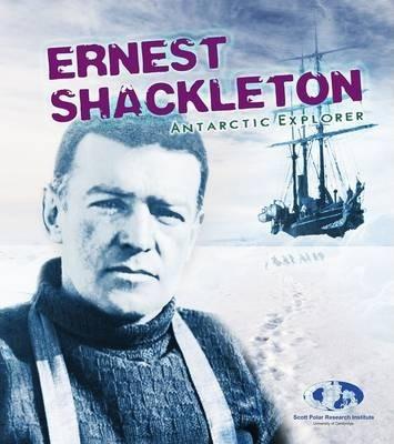 Ernest Shackleton: Antarctic Explorer - Evelyn Dowdeswell