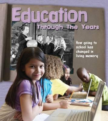 Education Through the Years: How Going to School Has Changed in Living Memory - Clare Lewis