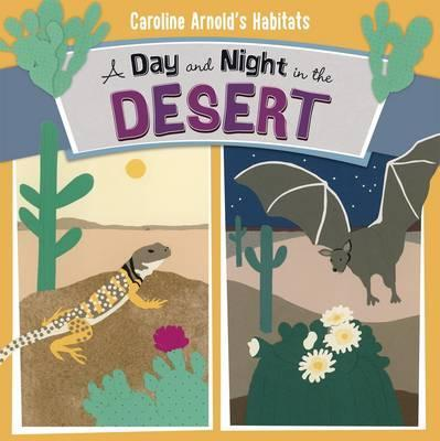 A Day and Night in the Sonoran Desert - Caroline Arnold