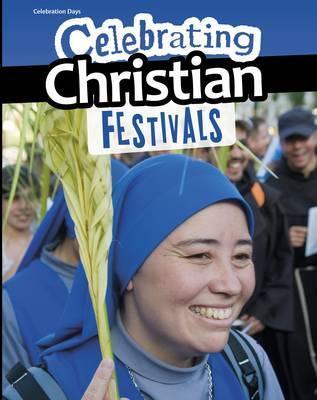 Celebrating Christian Festivals - Nick Hunter