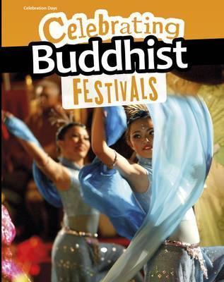 Celebrating Buddhist Festivals - Nick Hunter